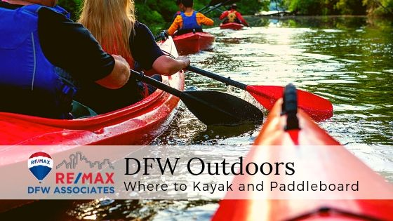 Kayaking and Paddleboarding in the DFW - RE/MAX DFW Associates