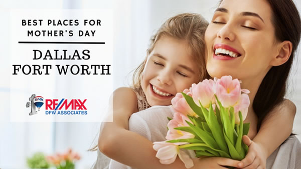 Dallas-Fort Worth Mothers Day Celebrations